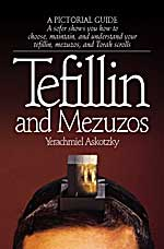 Tefillin and Mezuzos, a sofer shows you how to choose, maintain and understand your tefillin, mezuzah and Torah scrolls, Yerachmiel Askotzky